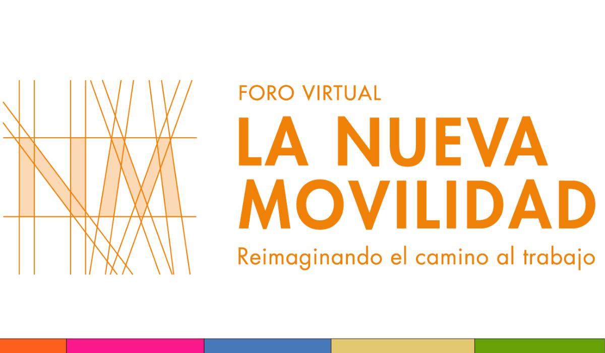 Foro virtual La Nueva Movilidad: primer evento especializado en teletrabajo